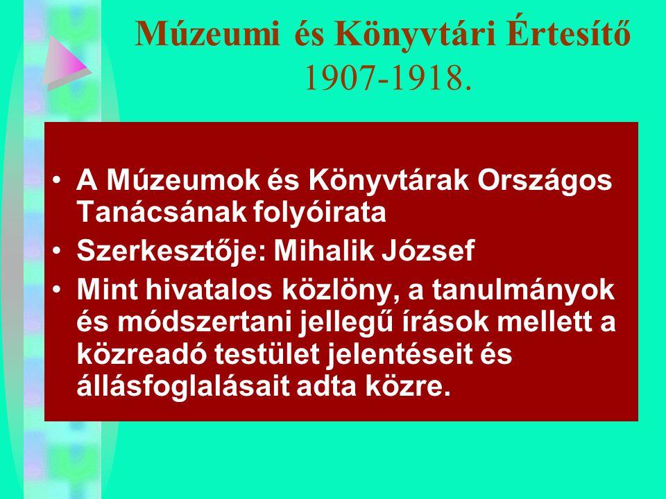 Múzeumi és Könyvtári Értesítő 1907-1918.