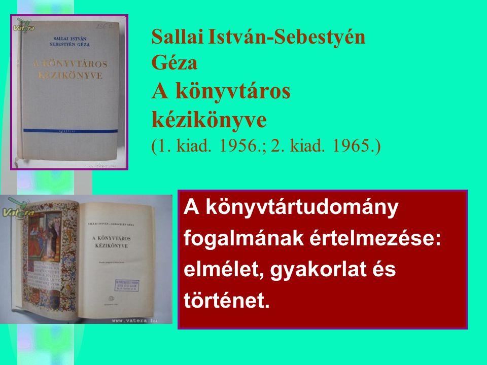 Sallai István-Sebestyén Géza A könyvtáros kézikönyve (1. kiad. 1956