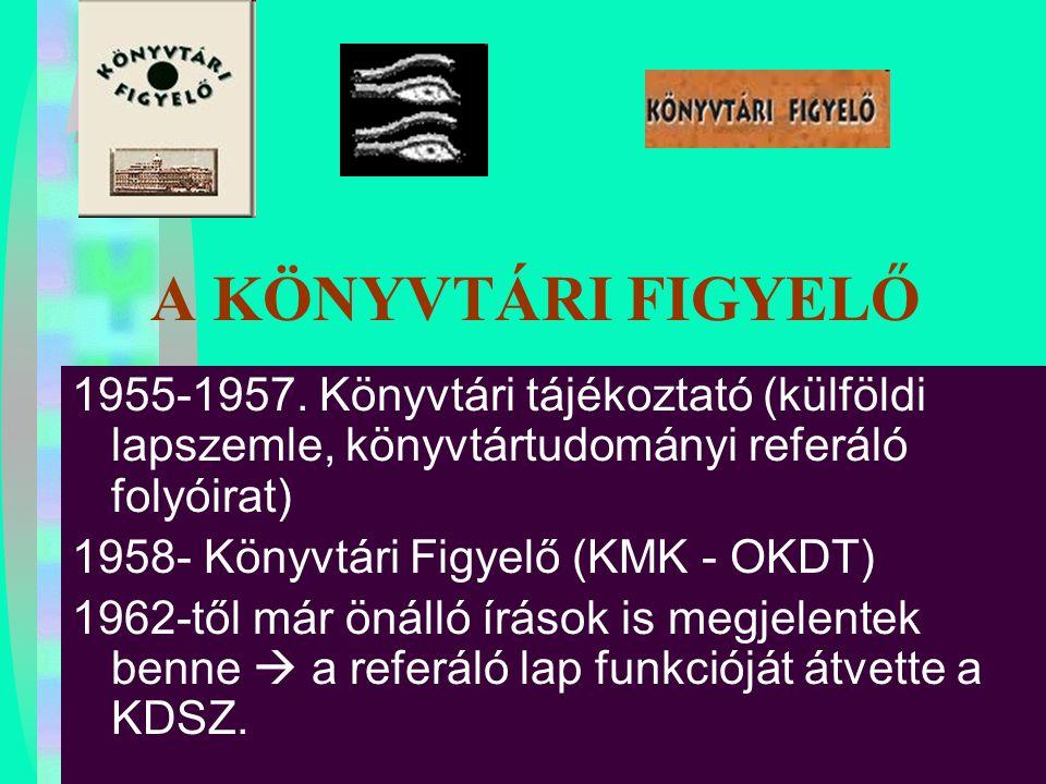 A KÖNYVTÁRI FIGYELŐ 1955-1957. Könyvtári tájékoztató (külföldi lapszemle, könyvtártudományi referáló folyóirat)