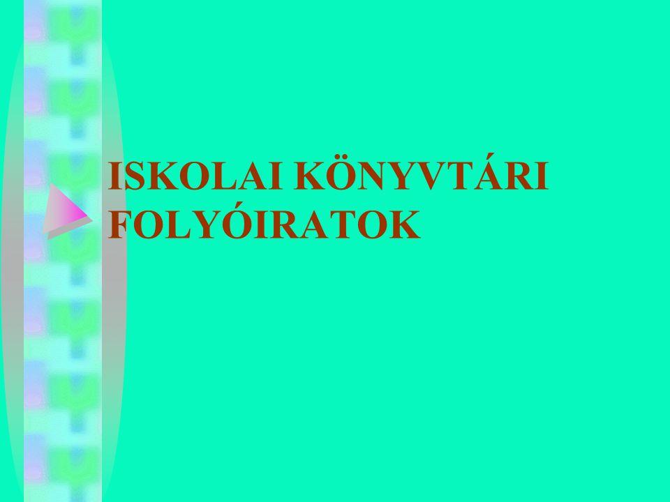 ISKOLAI KÖNYVTÁRI FOLYÓIRATOK