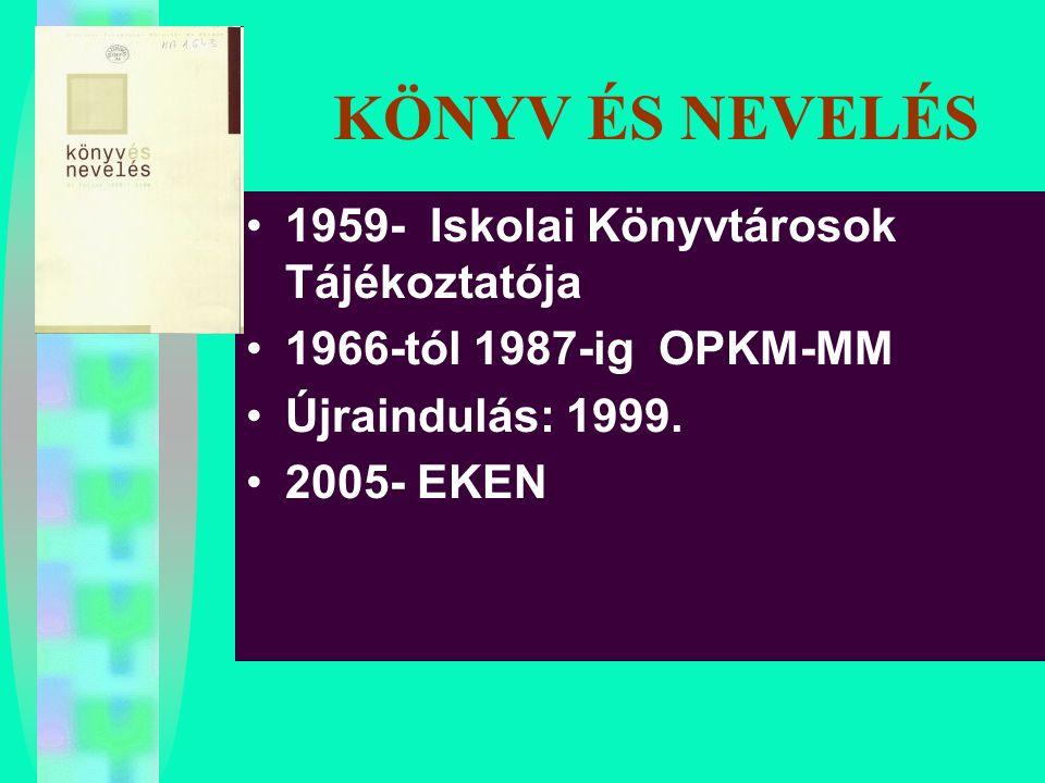KÖNYV ÉS NEVELÉS 1959- Iskolai Könyvtárosok Tájékoztatója