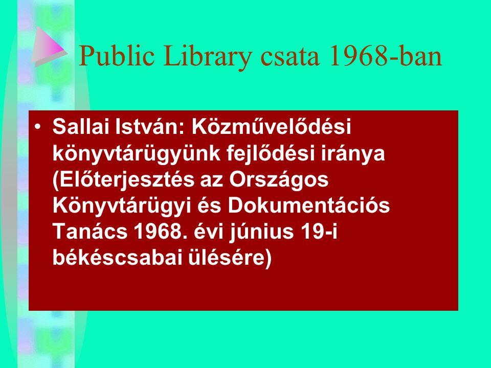 Public Library csata 1968-ban