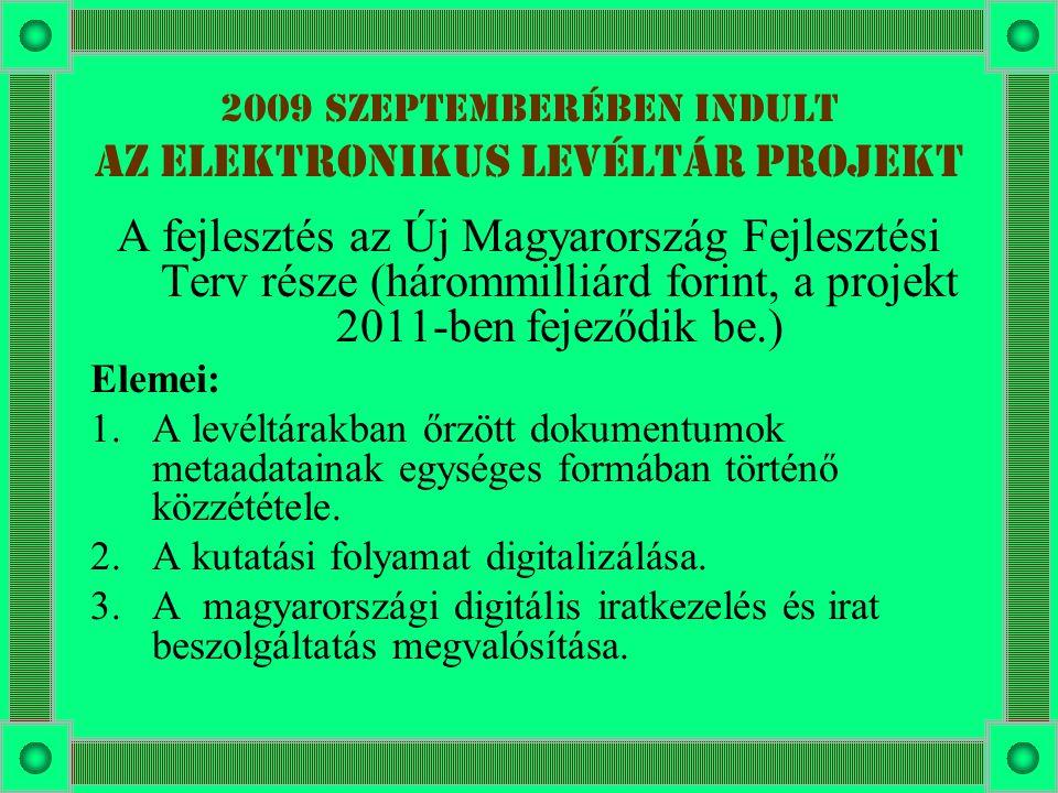 2009 szeptemberében indult az Elektronikus Levéltár Projekt