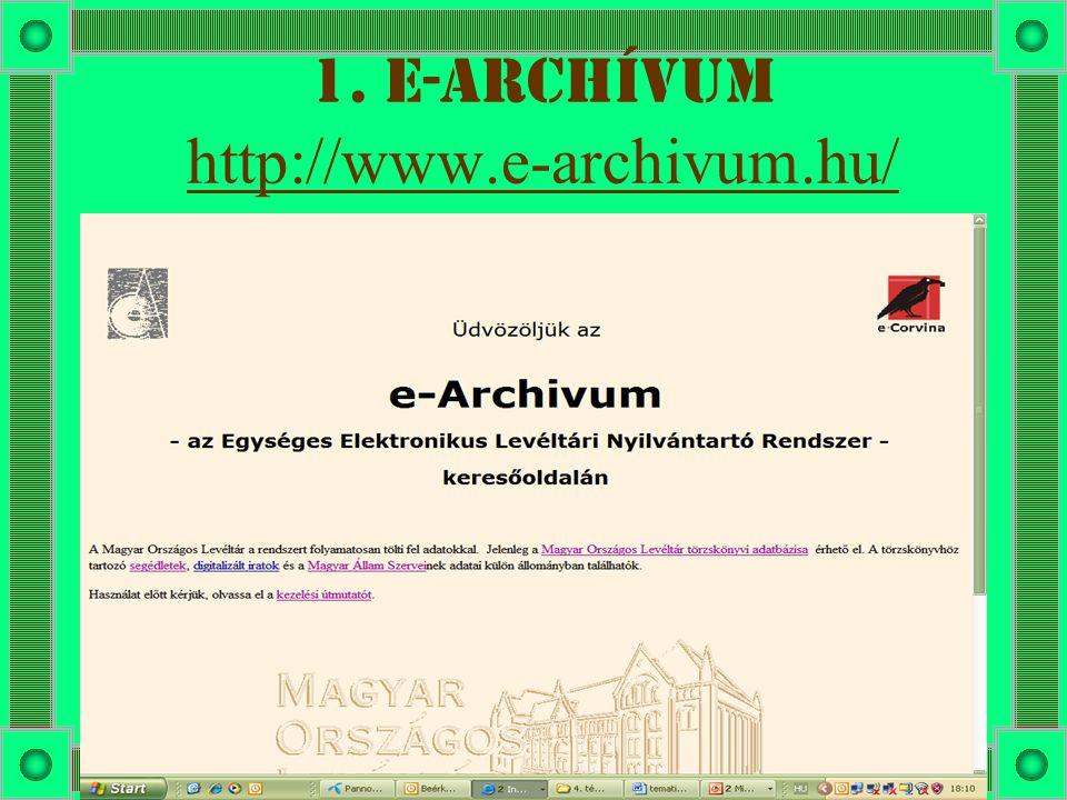 1. E-archívum http://www.e-archivum.hu/