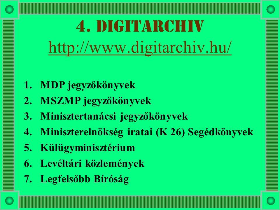 4. DigitArchiv http://www.digitarchiv.hu/