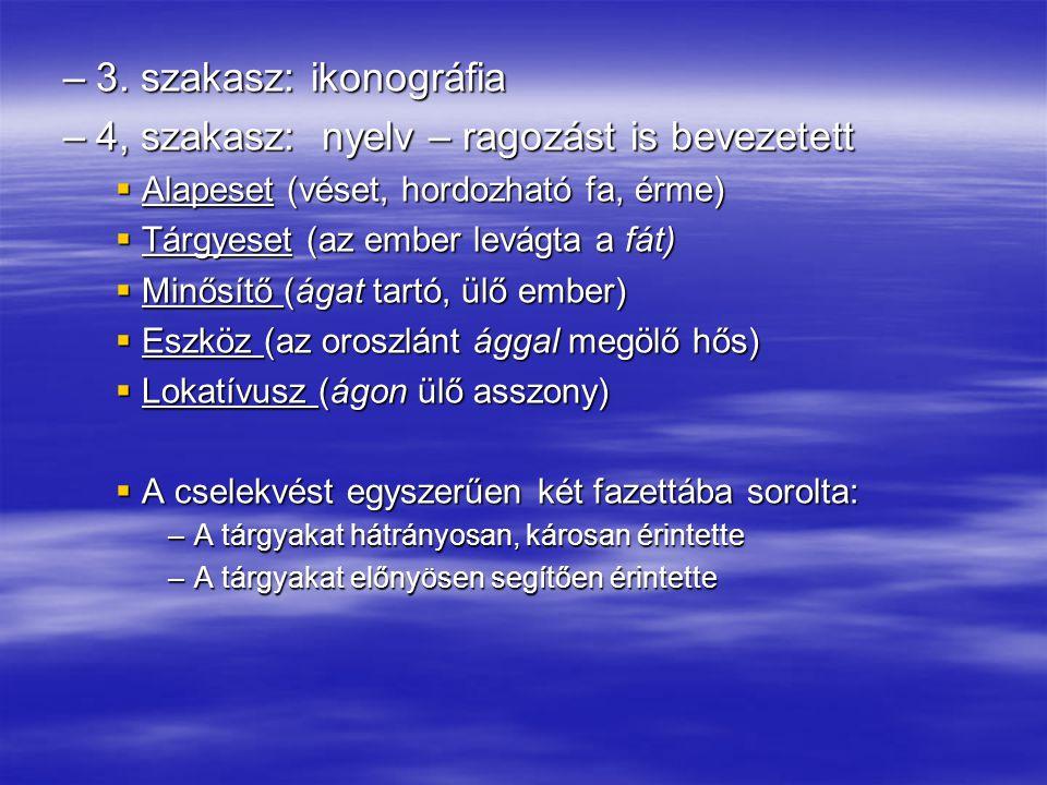 4, szakasz: nyelv – ragozást is bevezetett