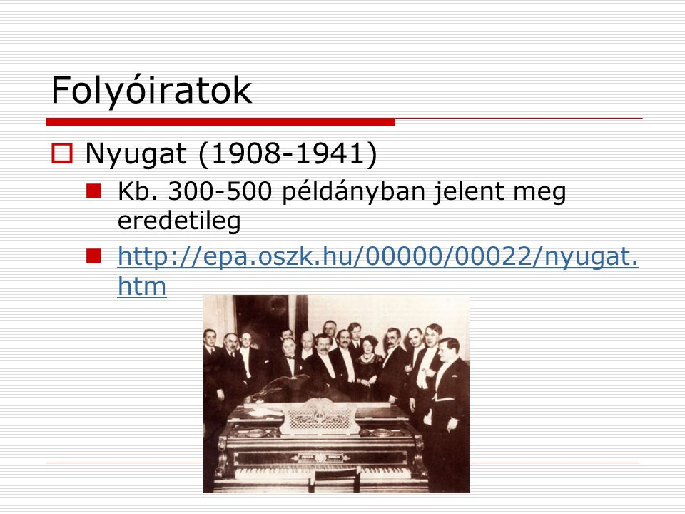 Folyóiratok Nyugat (1908-1941)