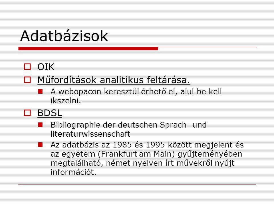 Adatbázisok OIK Műfordítások analitikus feltárása. BDSL