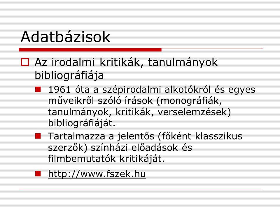 Adatbázisok Az irodalmi kritikák, tanulmányok bibliográfiája