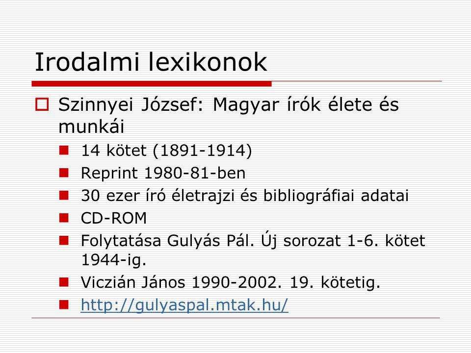 Irodalmi lexikonok Szinnyei József: Magyar írók élete és munkái