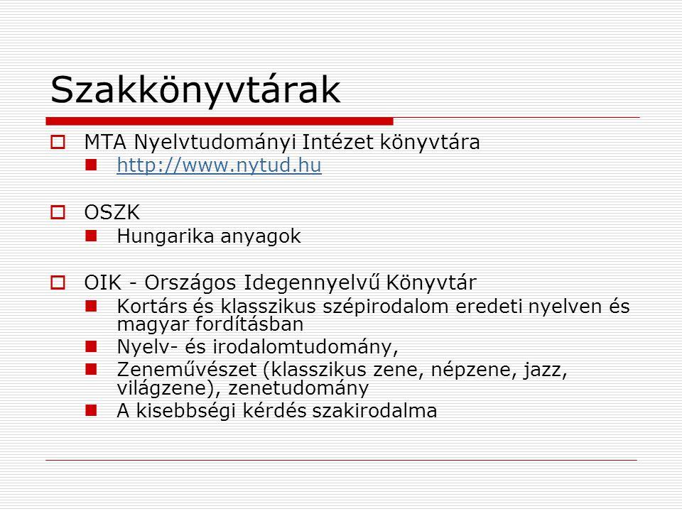 Szakkönyvtárak MTA Nyelvtudományi Intézet könyvtára OSZK