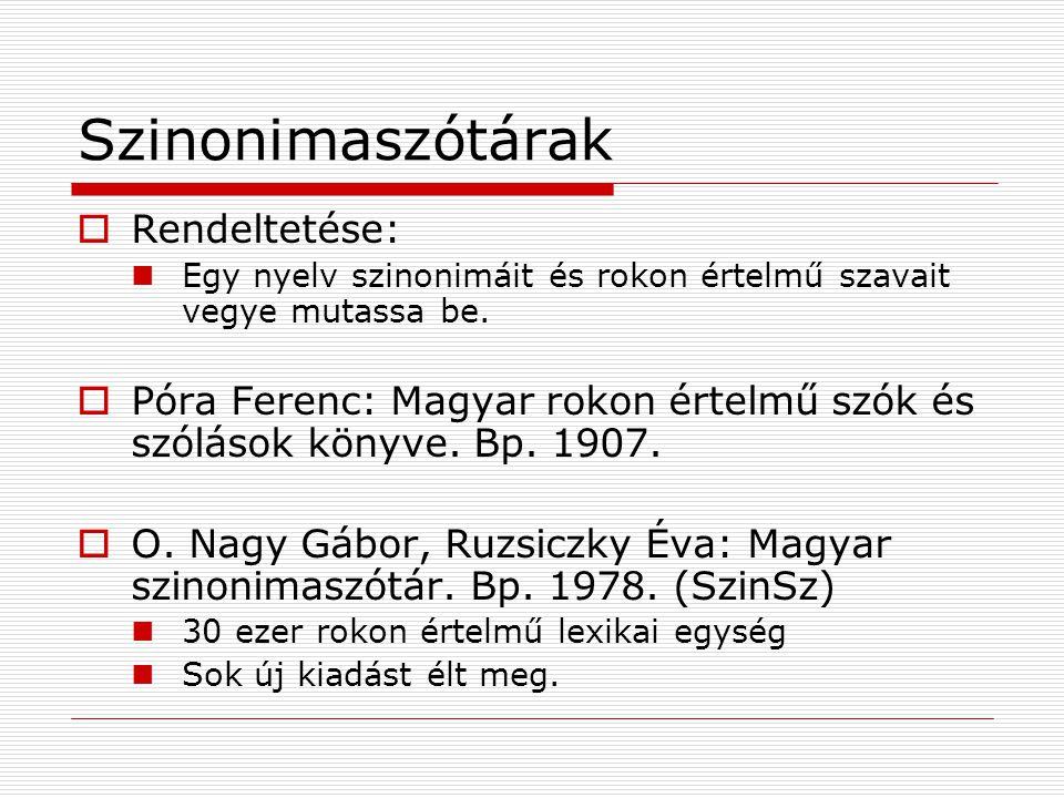 Szinonimaszótárak Rendeltetése:
