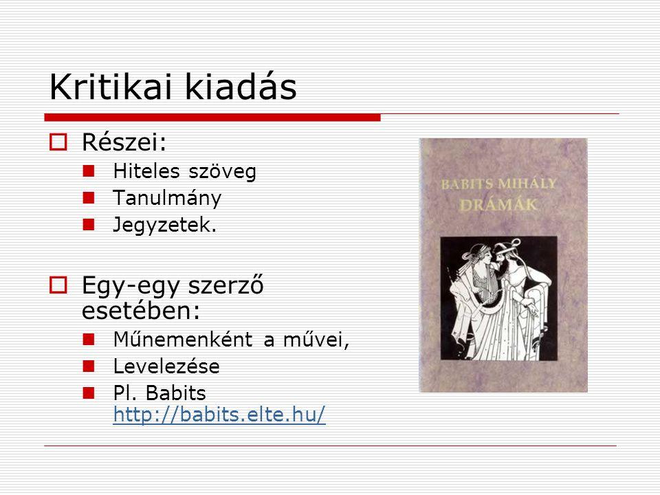 Kritikai kiadás Részei: Egy-egy szerző esetében: Hiteles szöveg