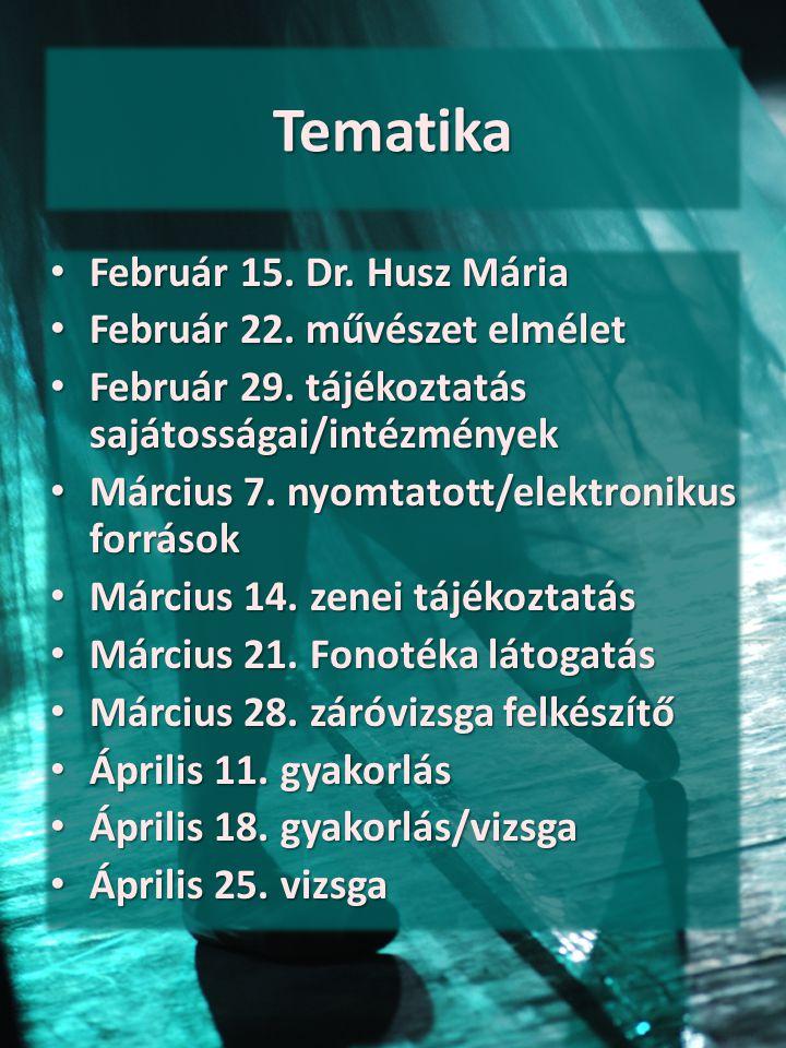 Tematika Február 15. Dr. Husz Mária Február 22. művészet elmélet