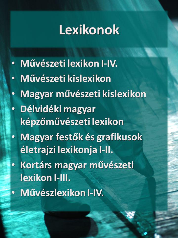 Lexikonok Művészeti lexikon I-IV. Művészeti kislexikon