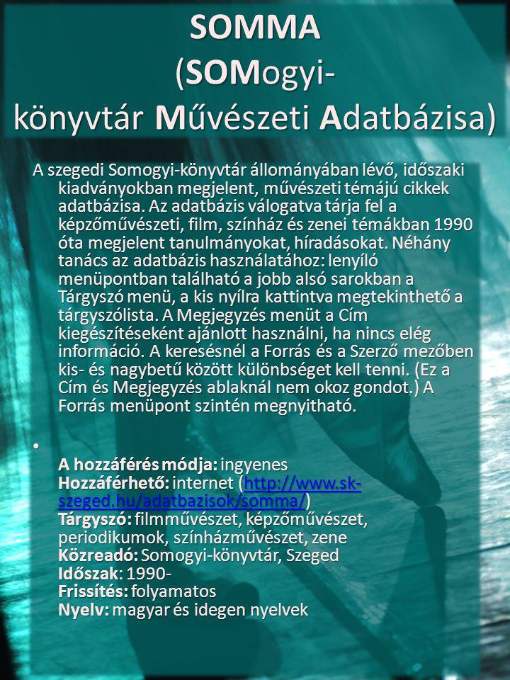 SOMMA (SOMogyi-könyvtár Művészeti Adatbázisa)