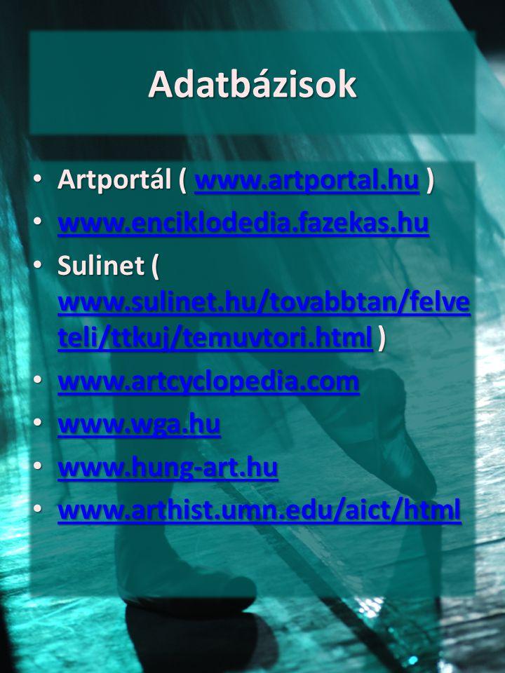 Adatbázisok Artportál ( www.artportal.hu ) www.enciklodedia.fazekas.hu