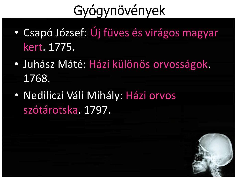 Gyógynövények Csapó József: Új füves és virágos magyar kert. 1775.