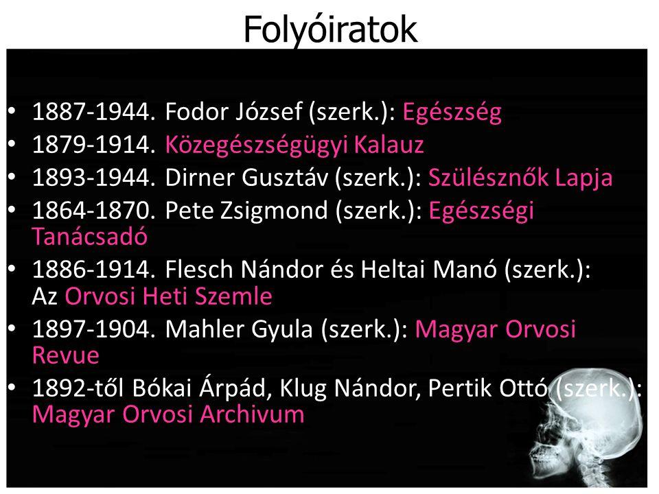Folyóiratok 1887-1944. Fodor József (szerk.): Egészség