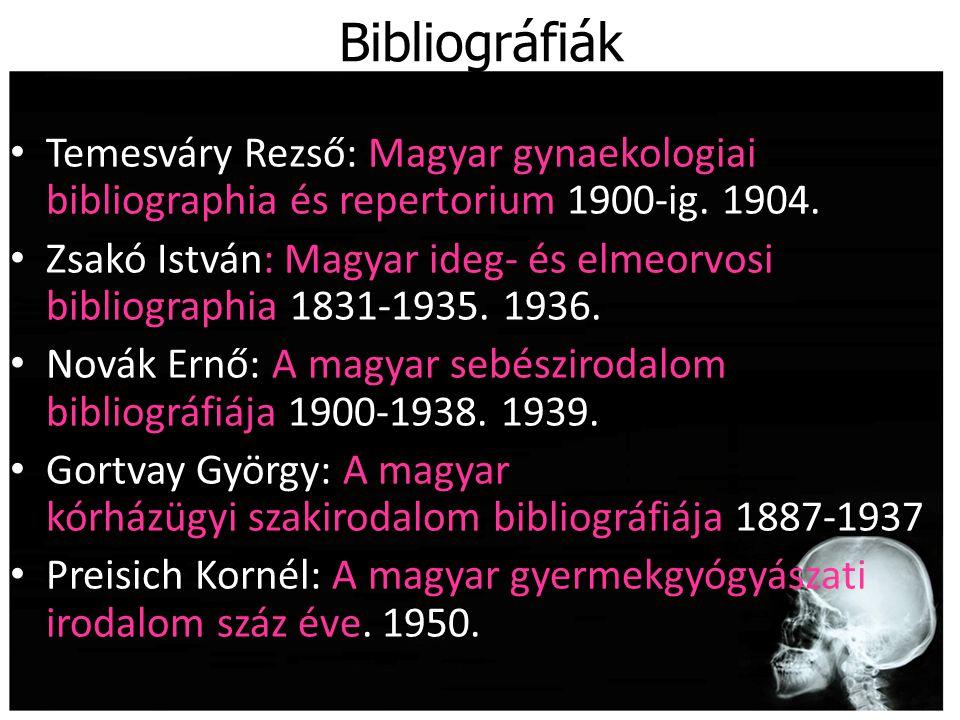 Bibliográfiák Temesváry Rezső: Magyar gynaekologiai bibliographia és repertorium 1900-ig. 1904.