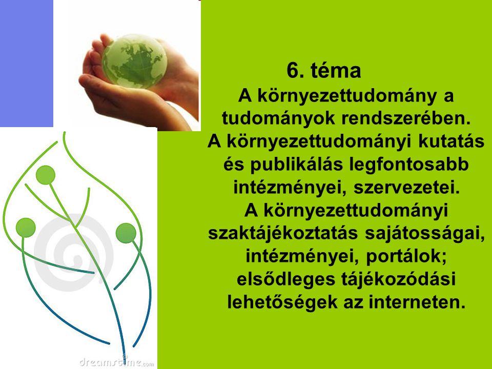 6. téma A környezettudomány a tudományok rendszerében