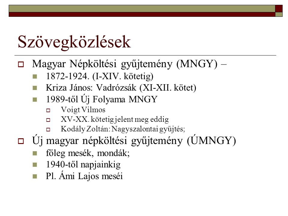 Szövegközlések Magyar Népköltési gyűjtemény (MNGY) –