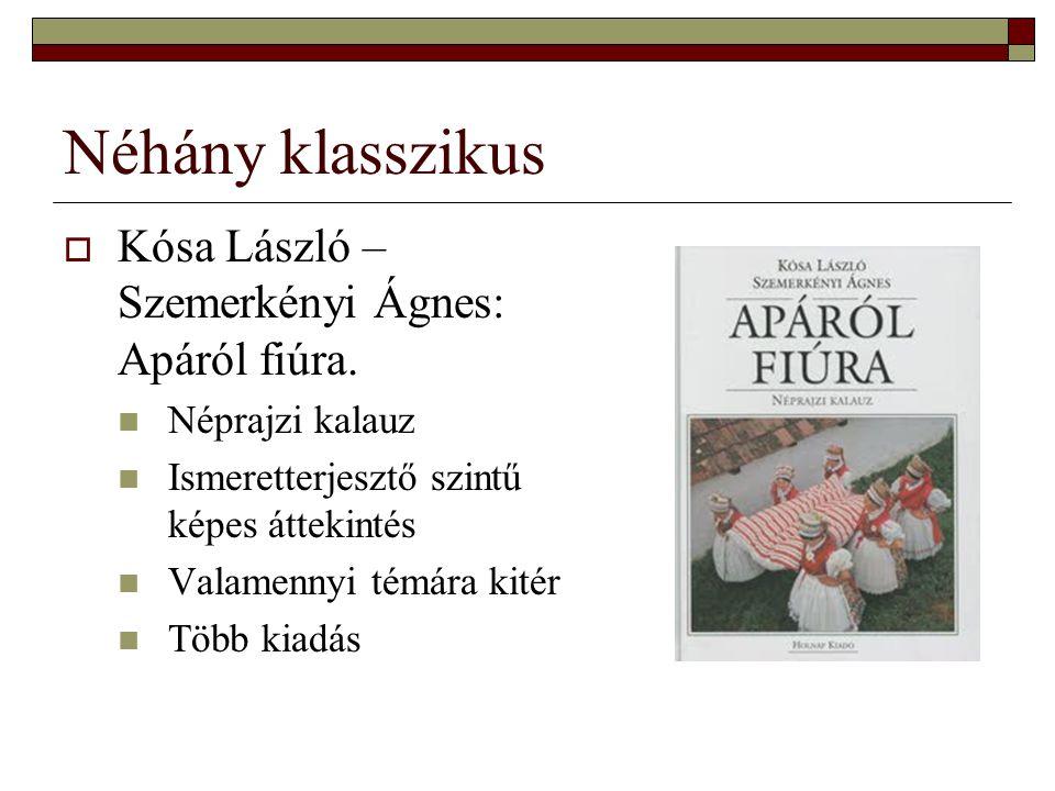 Néhány klasszikus Kósa László – Szemerkényi Ágnes: Apáról fiúra.
