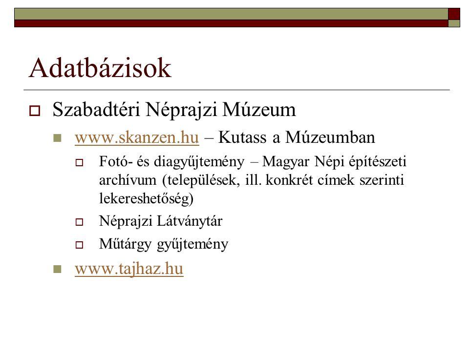 Adatbázisok Szabadtéri Néprajzi Múzeum