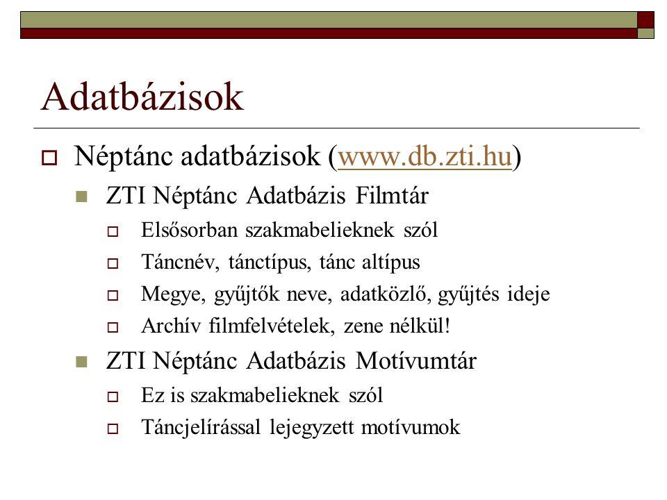 Adatbázisok Néptánc adatbázisok (www.db.zti.hu)