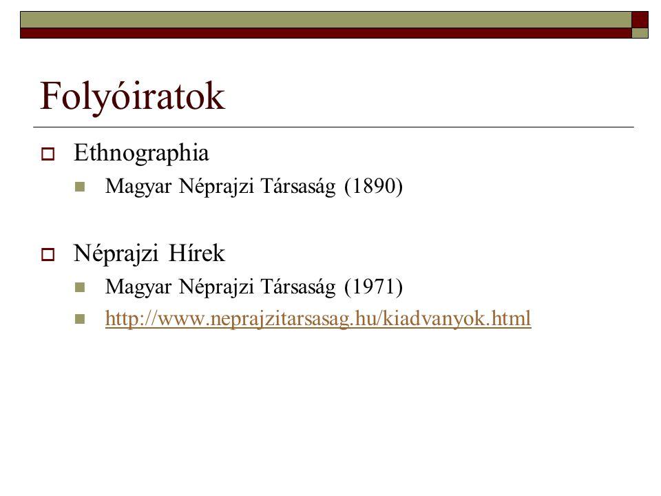 Folyóiratok Ethnographia Néprajzi Hírek