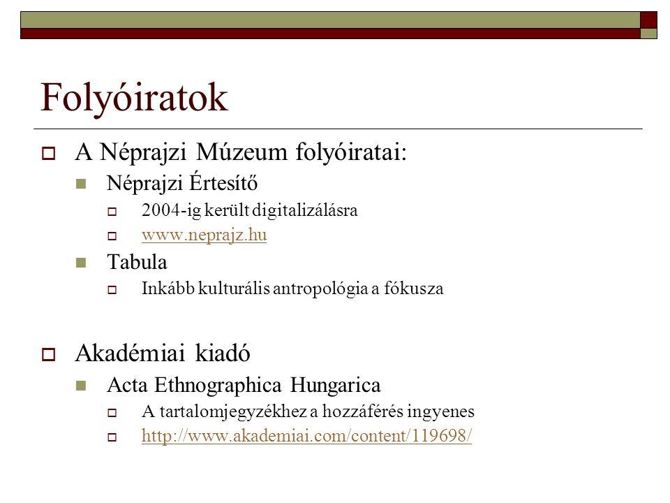 Folyóiratok A Néprajzi Múzeum folyóiratai: Akadémiai kiadó
