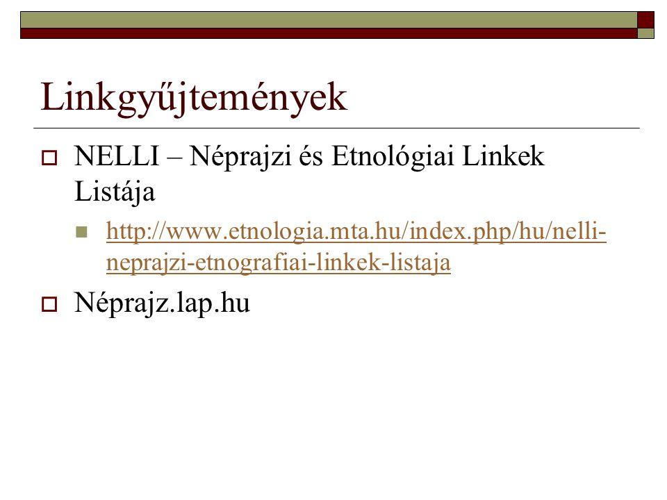 Linkgyűjtemények NELLI – Néprajzi és Etnológiai Linkek Listája