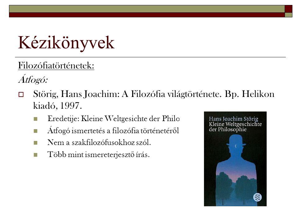 Kézikönyvek Filozófiatörténetek: Átfogó:
