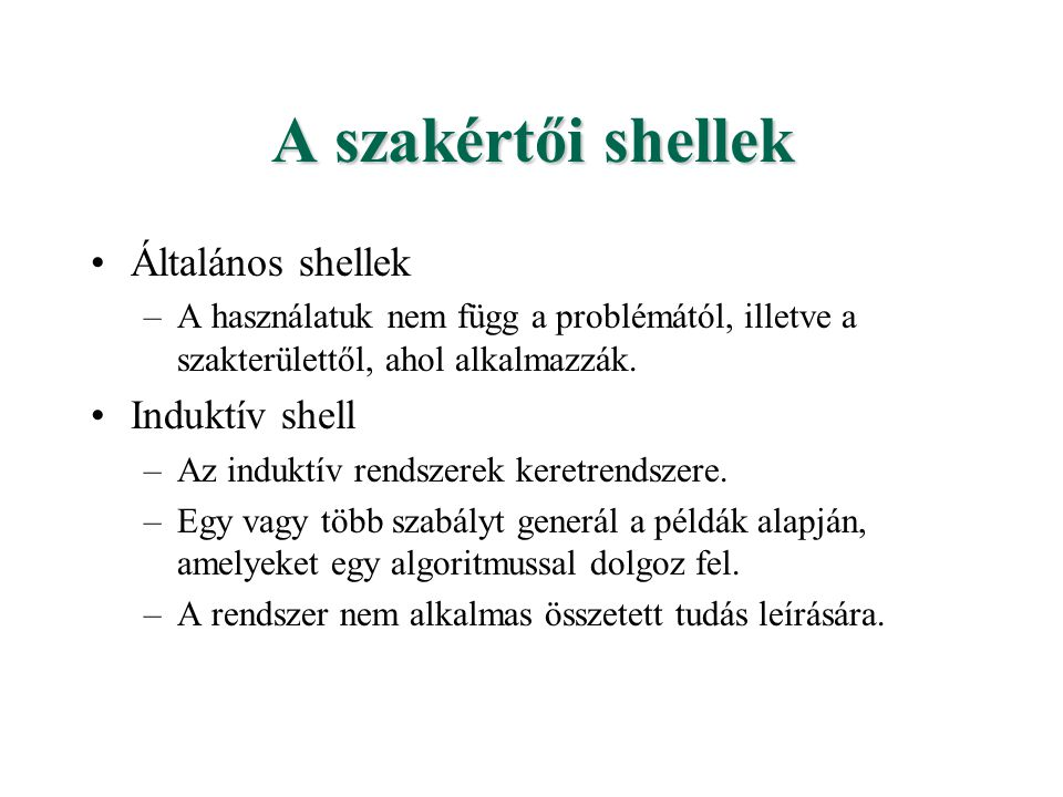 A szakértői shellek Általános shellek Induktív shell