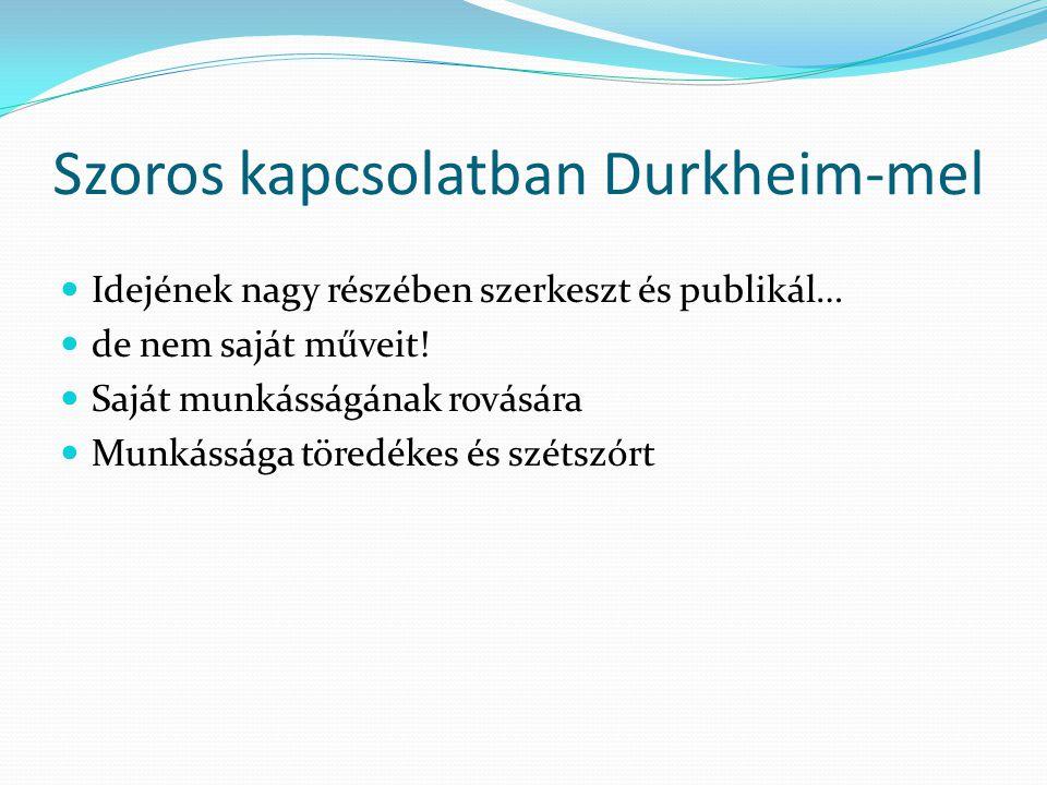 Szoros kapcsolatban Durkheim-mel