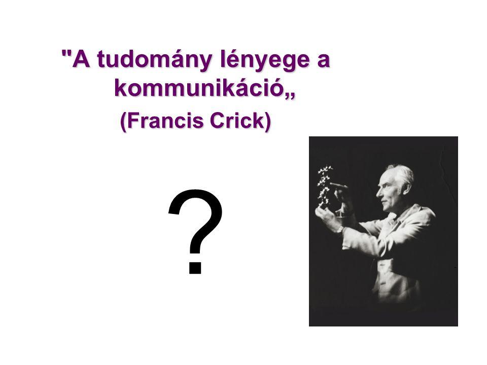 """A tudomány lényege a kommunikáció"""""""