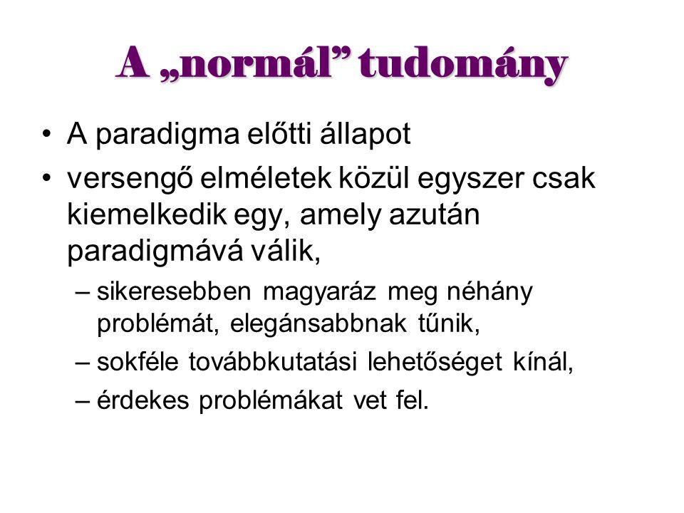 """A """"normál tudomány A paradigma előtti állapot"""