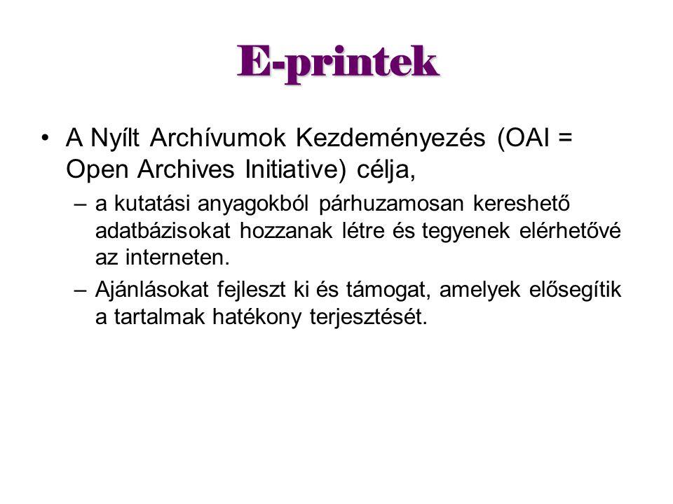 E-printek A Nyílt Archívumok Kezdeményezés (OAI = Open Archives Initiative) célja,