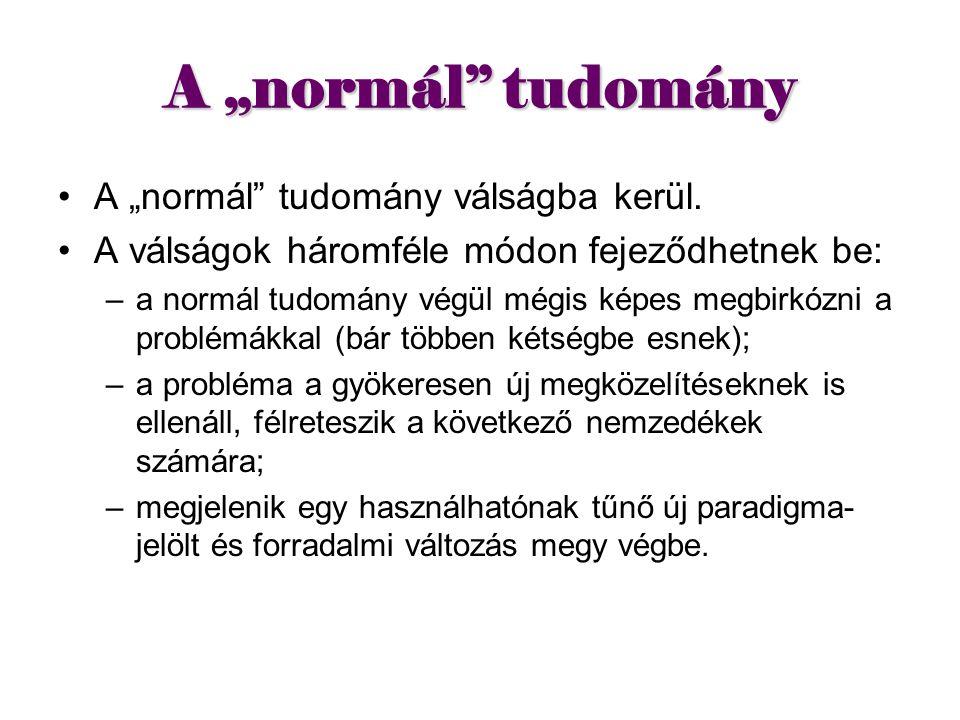 """A """"normál tudomány A """"normál tudomány válságba kerül."""