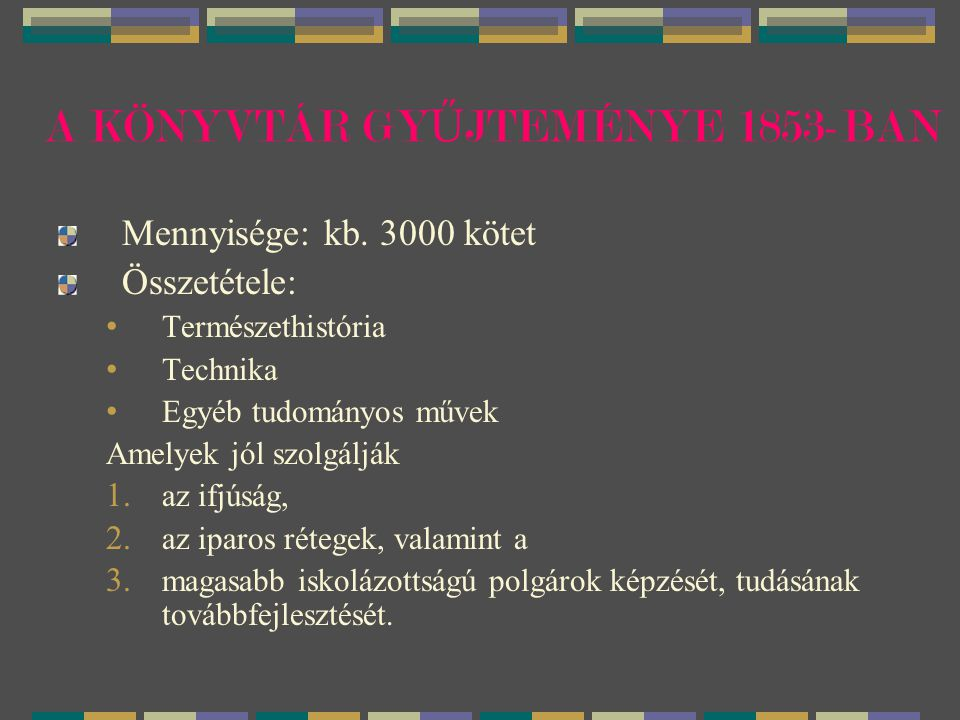 A KÖNYVTÁR GYŰJTEMÉNYE 1853-BAN