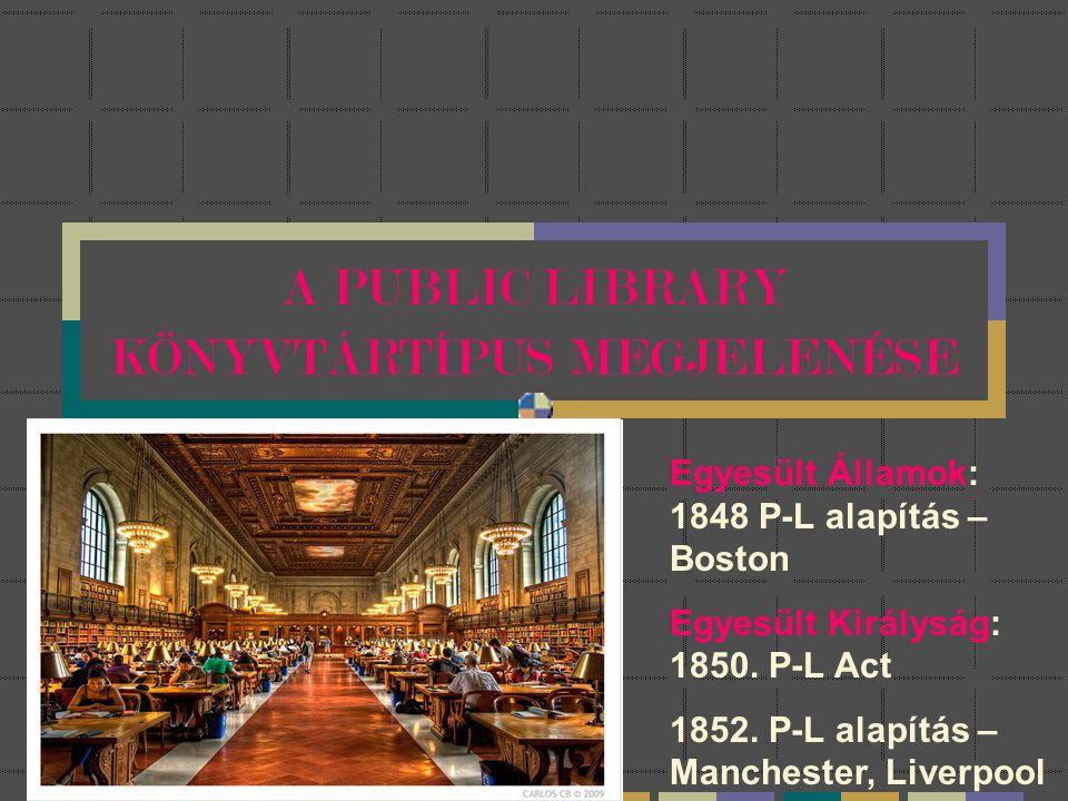 A PUBLIC LIBRARY KÖNYVTÁRTÍPUS MEGJELENÉSE