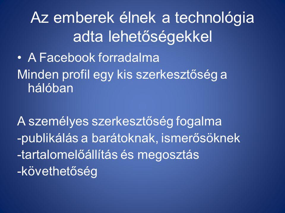 Az emberek élnek a technológia adta lehetőségekkel