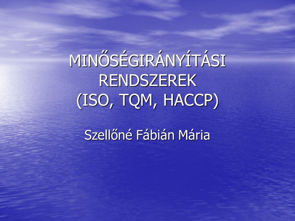 MINŐSÉGIRÁNYÍTÁSI RENDSZEREK (ISO, TQM, HACCP)
