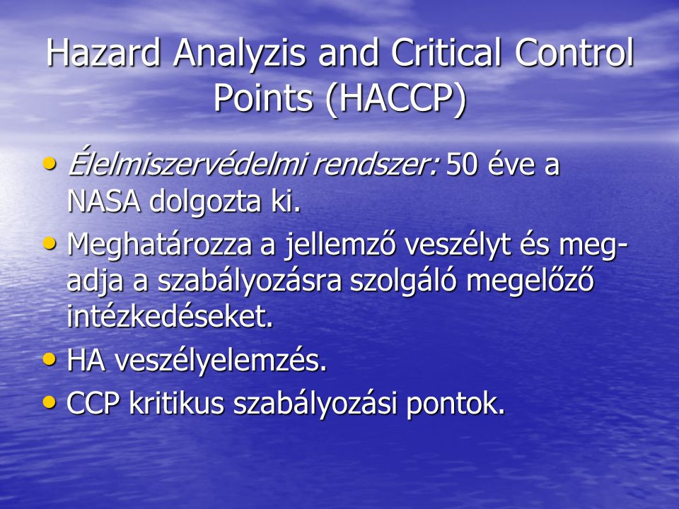Hazard Analyzis and Critical Control Points (HACCP)