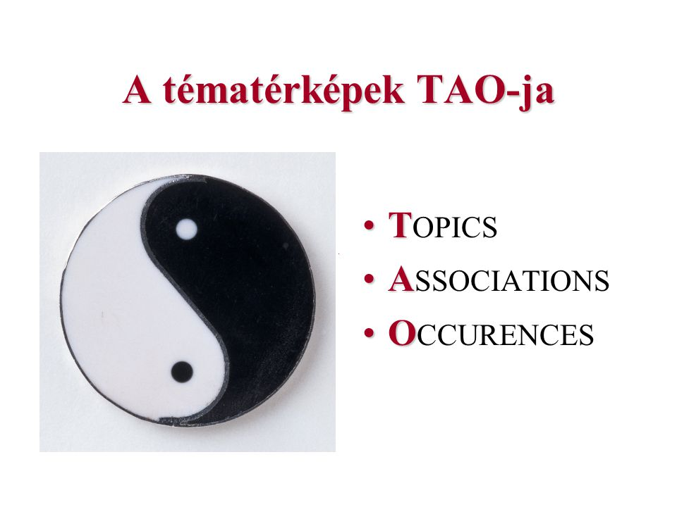 A tématérképek TAO-ja TOPICS ASSOCIATIONS OCCURENCES