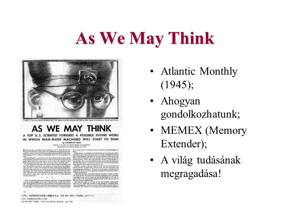 As We May Think Atlantic Monthly (1945); Ahogyan gondolkozhatunk;