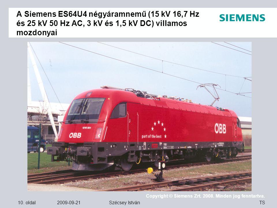 A Siemens ES64U4 négyáramnemű (15 kV 16,7 Hz és 25 kV 50 Hz AC, 3 kV és 1,5 kV DC) villamos mozdonyai