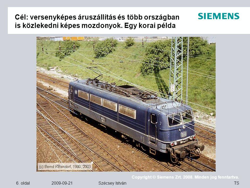 Cél: versenyképes áruszállítás és több országban is közlekedni képes mozdonyok. Egy korai példa