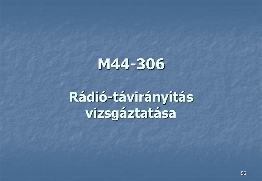 M44-306 Rádió-távirányítás vizsgáztatása
