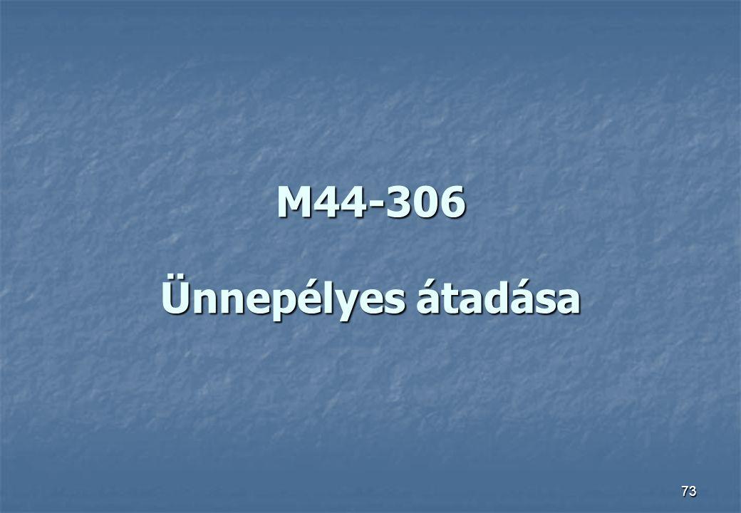 M44-306 Ünnepélyes átadása